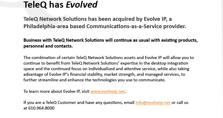 TeleQ Network Solutions has been acquired by Evolve IP, a Philadelphia-area based Communications-as-a-Service provider.